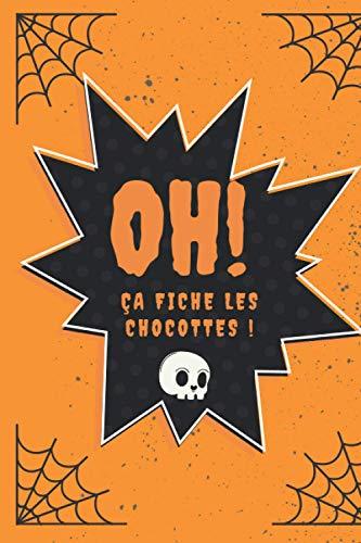 OH ! Halloween, ça fiche les chocottes: Votre carnet d'activités et d'histoires à inventer pour d'Halloween