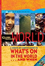 Globe Trekker's World: What's On in the World . . . and When (Pilot Guides)