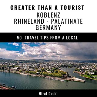 Greater Than a Tourist: Koblenz Rhineland, Palatinate Germany cover art