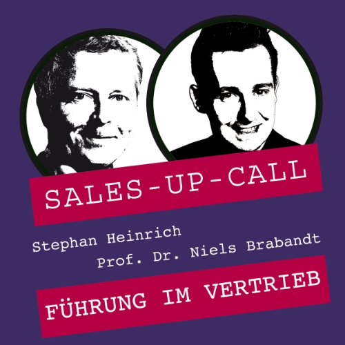 Führung im Vertrieb     Sales-up-Call              By:                                                                                                                                 Stephan Heinrich,                                                                                        Niels Brabandt                               Narrated by:                                                                                                                                 Stephan Heinrich,                                                                                        Niels Brabandt                      Length: 1 hr and 2 mins     Not rated yet     Overall 0.0