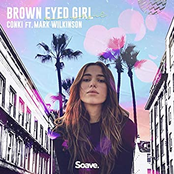 Brown Eyed Girl (feat. Mark Wilkinson)