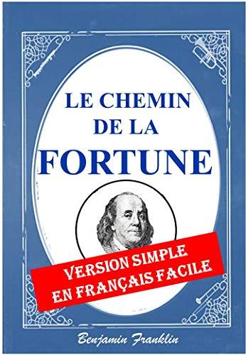 Le Chemin de la Fortune: Version Simple en Français Facile