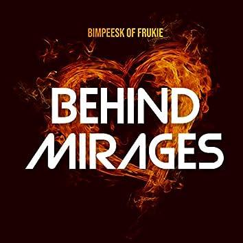Behind Mirages