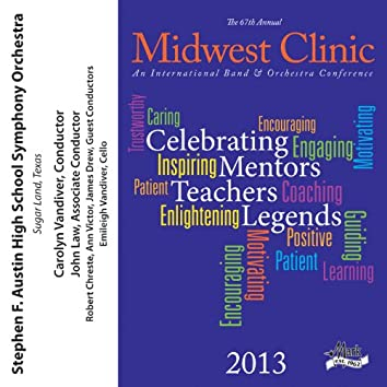 2013 Midwest Clinic: Stephen F. Austin High School Symphony Orchestra