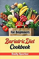 Bariatric Diet Cookbook: For Beginners