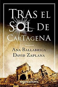 Tras el sol de Cartagena de [Ana Ballabriga, David Zaplana]