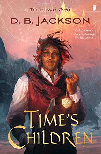 Time's Children: BOOK I OF THE ISLEVALE CYCLE [Idioma Inglés]