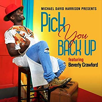 Pick You Back Up (feat. Beverly Crawford)