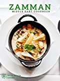 ZAMMAN: middle east Cookbook The New Book of Middle Eastern Food Classic Recipes, from Baklava to...