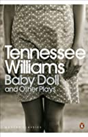 Baby Doll and Other Plays (Penguin Modern Classics)