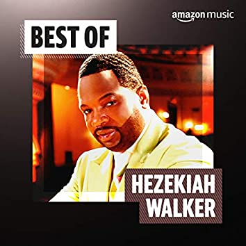 Best of Hezekiah Walker