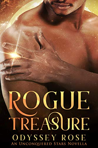 ROGUE TREASURE: An Unconquered Stars Novella by [Odyssey Rose]