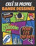 Crée Ta Propre Bande Dessinée: Bande dessinée vierge pour enfants Créez vos propres bandes dessinées avec ce carnet de bandes dessinées, bande ... de 110 pages - 8,5 x 11 pouces 5 panneaux.