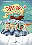 Ahoy!: Sing for the Mary Rose (Alexander L'Estrange Community Works)