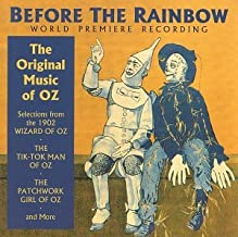 Before the Rainbow : The Original Music of Oz