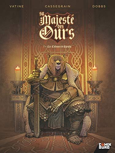 Sa majesté des ours T01 - Numérique : Les Colonnes de Garuda (French Edition)