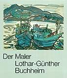Der Maler Lothar- Günther Buchheim