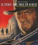 Il était une fois en Italie - Les westerns de Sergio Leone
