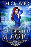 Enchanted Magic (Thorne Witches)