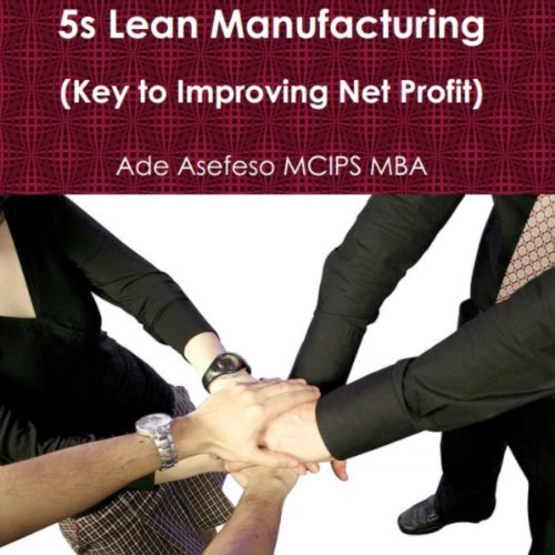 5S Lean Manufacturing Audiobook By Ade Asefeso MCIPS MBA cover art
