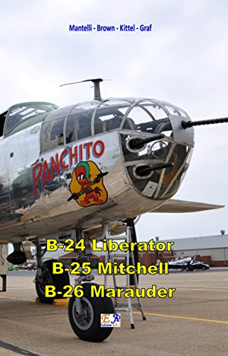 B-24 Liberator - B-25 Mitchell - B-26 Marauder (English Edition) por [Mantelli - Brown -  Kittel - Graf]