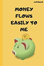 Money Flows Easily To Me: Coin Collection Novelty Lined Notebook / Journal To Write In Perfect Gift Item (6 x 9 inches)