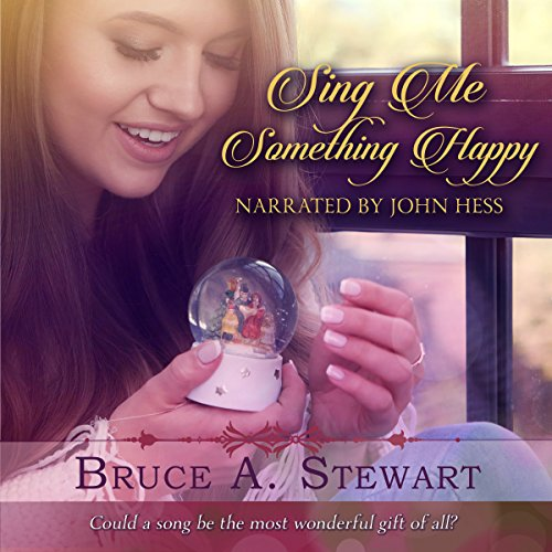 Sing Me Something Happy                   By:                                                                                                                                 Bruce A Stewart                               Narrated by:                                                                                                                                 John Hess                      Length: 7 hrs and 23 mins     4 ratings     Overall 4.5