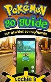 pokémon go guide for newbies to pokémania (pokemon go game, ios, android, tips, tricks, secrets, game plays, pokémon trainer, pokémon master, pokéstops,) (english edition)