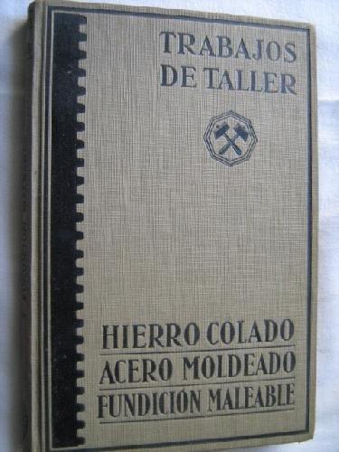 HIERRO COLADO, ACERO MOLDEABLE Y FUNDICIÓN MALEABLE