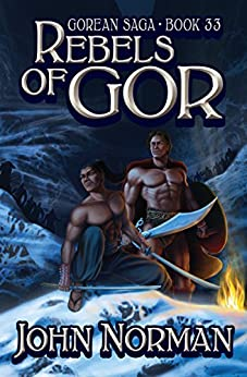 Rebels of Gor (Gorean Saga Book 33) by [John Norman]
