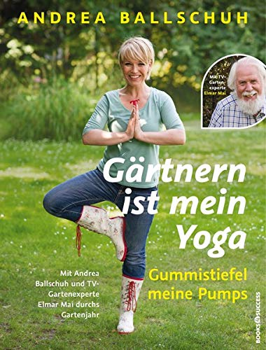 Gärtnern ist mein Yoga, Gummistiefel meine Pumps: Mit Andrea Ballschuh und TV-Gartenexperte Elmar Mai durchs Gartenjahr