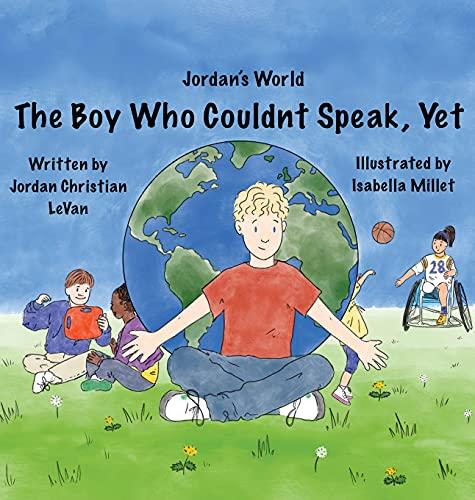 The Boy Who Couldn't Speak, Yet (Jordan's World)