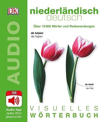 Visuelles Wörterbuch Niederländisch Deutsch: Mit Audio-App - jedes Wort gesprochen
