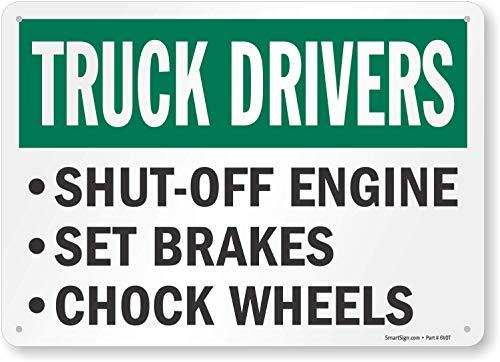 "SmartSign ""Truck Drivers Shut-Off Engine, Set Brakes, Chock Wheels"" Sign | 10"" x 14"" Aluminum"