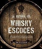 La historia del whisky escocés (Libros Singulares)