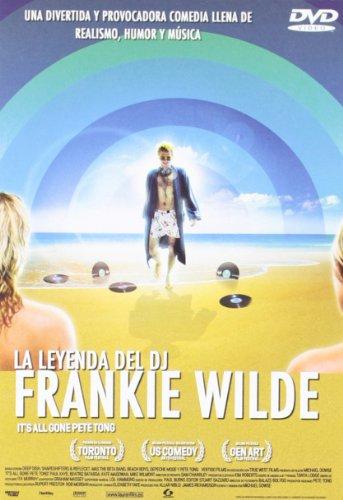 La leyenda del DJ Frankie Wilde (It's all gone Pete Tong) [DVD]