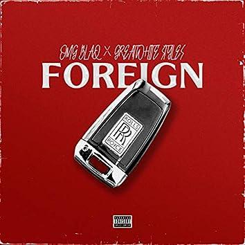 Foreign (feat. GreatWhite Stylez)