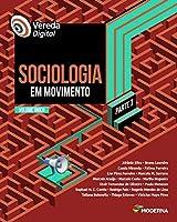 Sociologia Em Movimento - Parte I - Volume Único