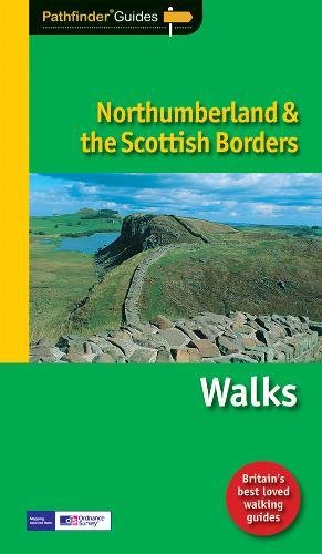 PF (35) Northumberland & The Scttish Borders (Pathfinder Guides)