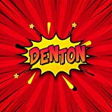 Denton: Draw Your Own Comic Super Hero Adventures with this Personalized Vintage Theme Birthday Gift Pop Art Blank Comic Storyboard Book for Denton   150 pages with variety of templates