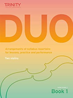 Trinity College London: Duo - Two Violins: Book 1 (Initial-Grade 2): Arrangements of syllabus repertoire for lessons, prac...