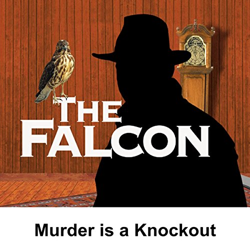 The Falcon: Murder Is a Knockout audiobook cover art