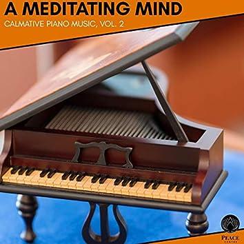 A Meditating Mind - Calmative Piano Music, Vol. 2