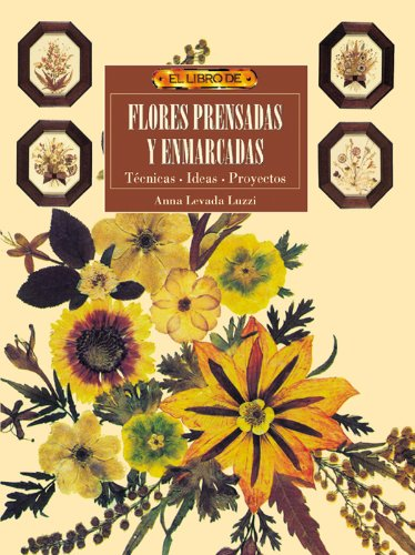 El libro de FLORES PRENSADAS Y ENMARCADAS