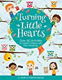 Turning Little Hearts : Over 80 Activities to Connect Children with their Ancestors
