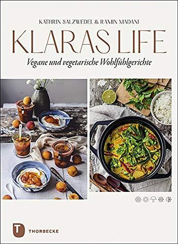 Klaraslife- Vegane und vegetarische Wohlfühlgerichte: Modern, einfach, lecker.