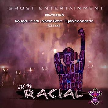 Dem Racial ( Radio Edit) [feat. Rouga Lirical, Noble Gotit & Fyah Konkarah]