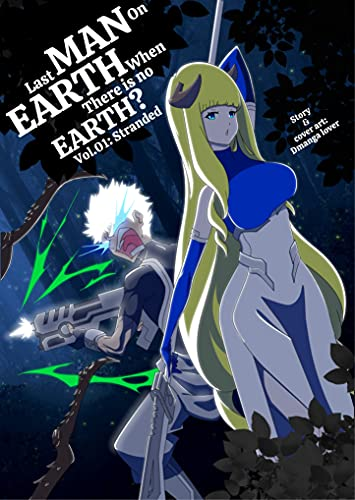 Last man on earth when there is no earth? (Light novel) Vol. 01: Vol. 01: Stranded