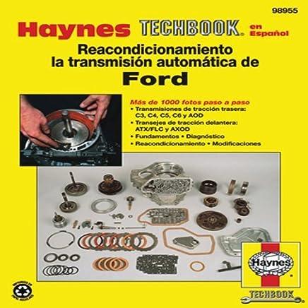 Reacondicionamiento la transmision automatica de Ford (Haynes Techbook en Espanol) (Spanish Edition) by Editors of Haynes Manuals (2012-12-15)