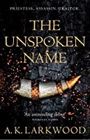 The Unspoken Name (The Serpent Gates)